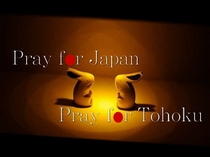 Pray for Japan Pray for Tohoku