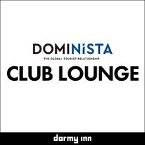 ■DOMINiSTA  CLUB LOUNGE