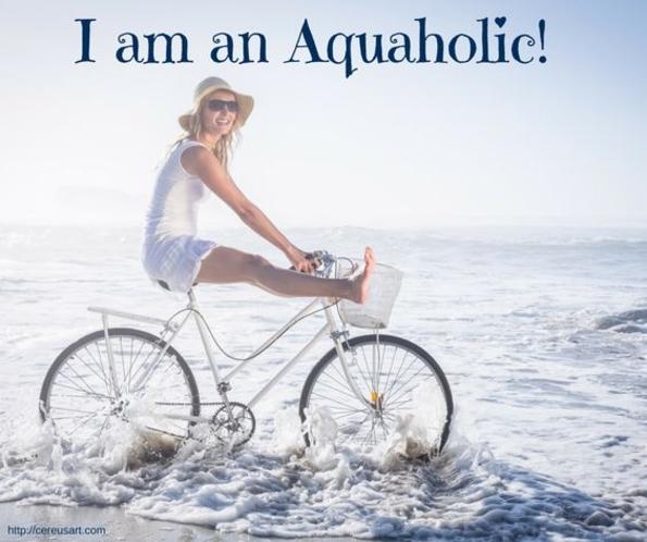 I am a Aquaholic