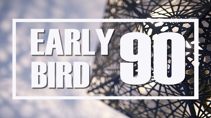 【さき楽】〜 ◇ Early Bird 90 ◇【食事無し】 〜