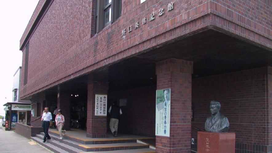 ■周辺観光/野口英世記念館_千円札の顔でおなじみの野口英世博士の資料館です。
