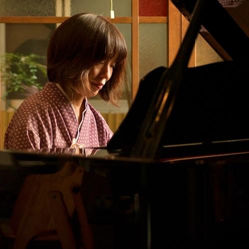 女将のピアノ演奏が聴けるかもしれません♪